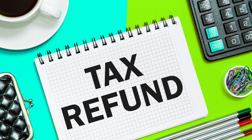 It's Tax Refund Time – How to Claim Your Entitlements